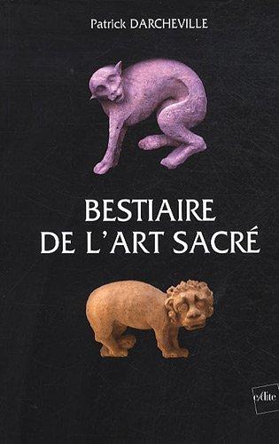 Bestiaire de l'art sacré par Patrick Darcheville