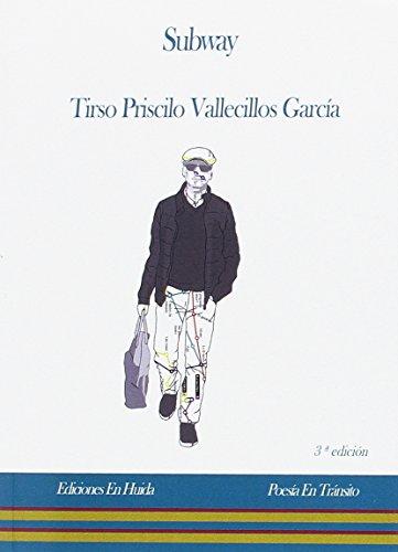 Subway (Poesía En Tránsito) por Tirso Priscilo Vallecillos García