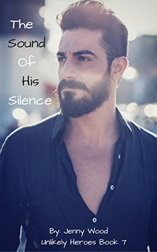 the-sound-of-his-silence-unlikely-heroes-book-7