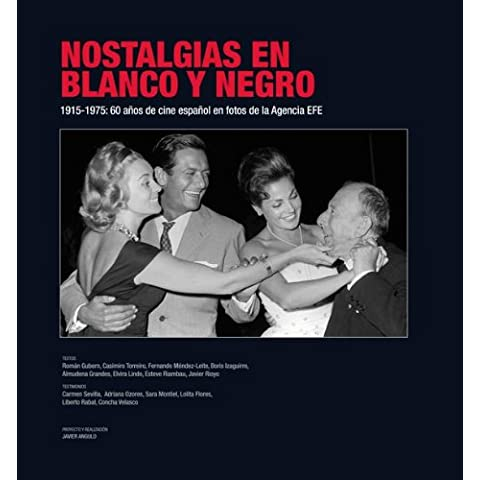Nostalgias en blanco y negro: 1915-1975: 60 años de cine español en fotos de la Agencia EFE. (Libro Regalo (everest))