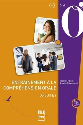 Entraînement à la compréhension orale : Objectif B2 (1CD audio)