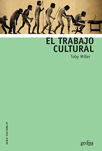 El trabajo cultural (Serie Culturas nº 310024) por Toby Miller