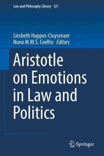 Aristotle on Emotions in Law and Politics (Law and Philosophy Library, Band 121)