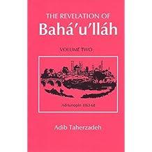 The Revelation of Bahá'u'lláh, Vol.2: Adrianople: 1863-68 (Revelation of Baha'u'llah Baghdad) (English Edition)