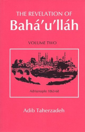 The Revelation of Bahá'u'lláh, Vol.2: Adrianople: 1863-68 (Revelation of Baha'u'llah Baghdad) por Adib Taherzadeh