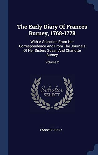 The Early Diary of Frances Burney, 1768- (Frances Burney)