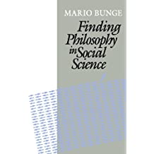 Finding Philosophy in Social Science by Mario Bunge (1996-08-28)