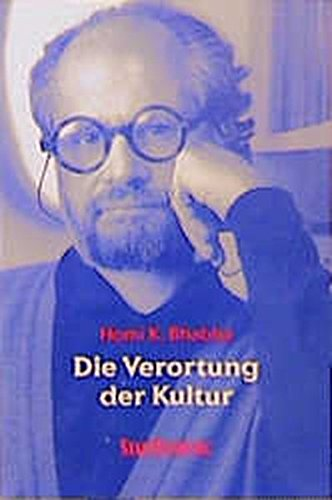 Die Verortung der Kultur: Deutsche Übersetzung von Michael Schiffmann und Jürgen Freudl. Mit einem Vorwort von Elisabeth Bronfen (Stauffenburg Discussion)