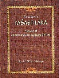 Yashastilaka: Aspects of Jainism Indian Thought and Culture por Krishna Kant Handiqui
