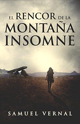 El rencor de la montaña insomne: Un thriller cargado de suspense, intriga, crimen y misterio. (La trilogía insomne nº 1) por Samuel Vernal