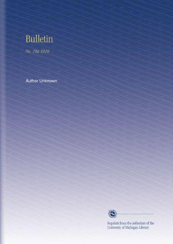 Bulletin: No. 10a 1910 por Author Unknown