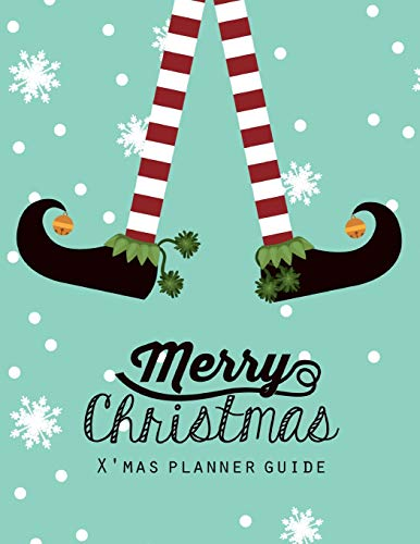 X'mas Planner Guide: Christmas Holiday Planner, Gift planner, Party Planner Merry Organizer, Merry Christmas Daily, Merry Christmas Notebook, Merry ... Christmas Countdown, Christmas Shopping
