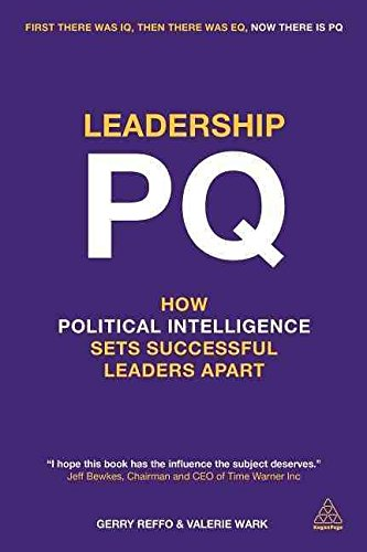 [(Leadership Pq : How Political Intelligence Sets Successful Leaders Apart)] [By (author) Gerry Reffo ] published on (March, 2014)