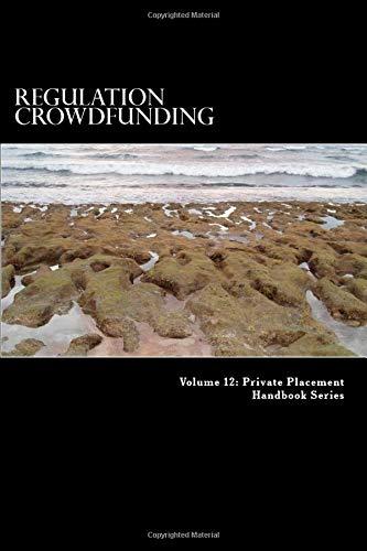 Regulation Crowdfunding (Private Placement Handbook Series, Band 13)