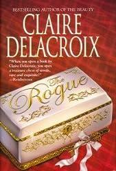 The Rogue by Claire Delacroix (2002-08-01)