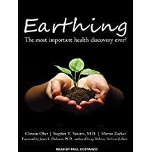 Earthing: The Most Important Health Discovery Ever? by Clinton Ober (2011-08-16)