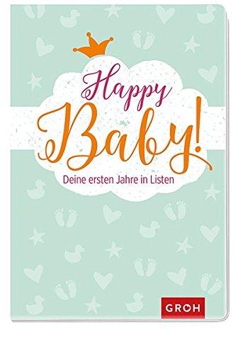 Happy Baby! Deine ersten Jahre in Listen: GROH Listenbuch