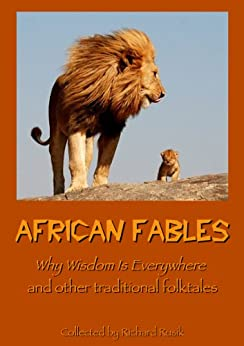 African Fables - Why Wisdom Is Everywhere and other traditional folktales (English Edition)