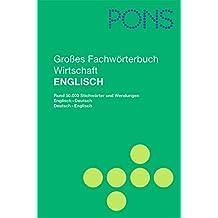 PONS Großes Fachwörterbuch Wirtschaft: Englisch-Deutsch/Deutsch-Englisch