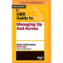 HBR Guide to Managing Up and Across (Hbr Guides)