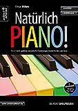 Natürlich Piano! 16 + 1 leicht spielbare, romantische Klavierkompositionen für Herz und Sinne (inkl. Download). Gefühlvoll-emotionale Klavierstücke. Spielbuch. Filmmusik. Klaviernoten.