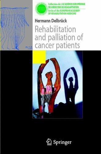 Rehabilitation and palliation of cancer patients: (Patient care)