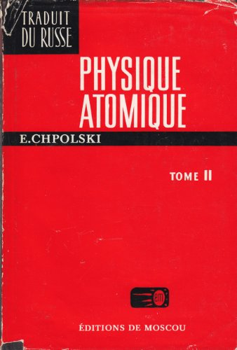 Physique atomique, tome 2