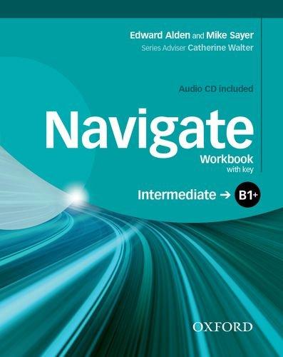 Navigate B1 +. Workbook. With key. Per le Scuole superiori. Con CD. Con espansione online