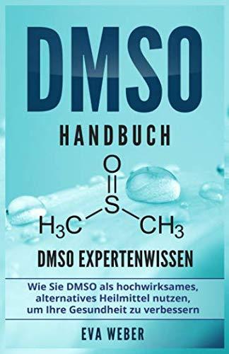 DMSO Handbuch: DMSO Expertenwissen  Wie Sie DMSO als hochwirksames