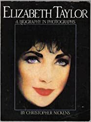 Elizabeth Taylor: A Biography in Photographs (A James Spada associates book) by Christopher Nickens (1984-09-17)