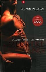 Madison Rose et les vampires - T1 : Le meurtre dans le sang