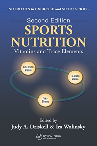 Sports Nutrition: Vitamins and Trace Elements, Second Edition (Nutrition in Exercise & Sport) (English Edition)