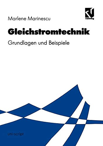 Gleichstromtechnik: Grundlagen und Beispiele (uni-script) - Gleichstrom-grundlagen