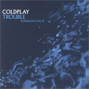 Coldplay - Parachutes [Box Set] [Special Edition 2001], Disc 2(Trouble: Norwegian Live EP)