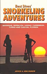 Best Dives' Snorkeling Adventures : A Guide to the Bahamas, Bermuda, Caribbean, Hawaii & Florida Keys by Joyce Huber (1998-03-03)