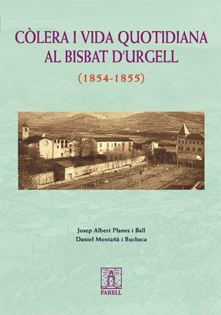 _C˜lera i vida quotidiana al bisbat d'Urgell (1854-1855) (Nostra Història) por Josep Albert Planes Ball