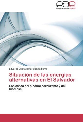 Situacion de Las Energias Alternativas En El Salvador por Badia Serra Eduardo Buenaventura