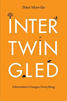 Intertwingled: Information Changes Everything by [Morville, Peter]