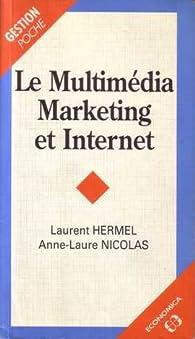 Le multimédia marketing et internet par Laurent Hermel