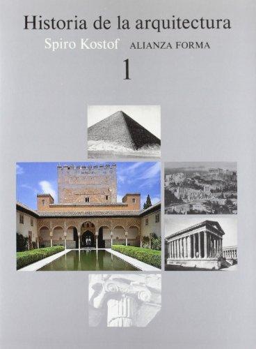 Historia de la arquitectura, 1 (Alianza Forma (Af)) por Spiro Kostof