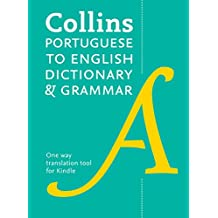 Collins Portuguese to English (One Way) Dictionary and Grammar: 55,000 translations plus grammar tips (Portuguese Edition)