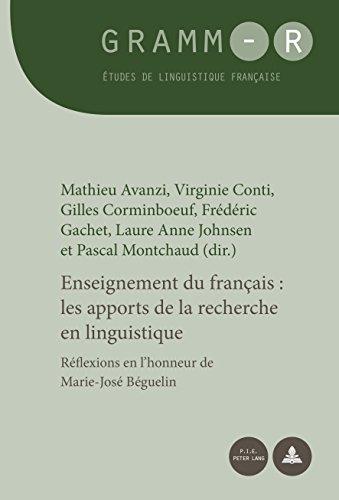 Enseignement du français : les apports de la recherche en linguistique: Réflexions en l'honneur de Marie-José Béguelin
