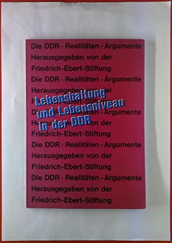 Die DDR. Realitäten - Argumente. Lebenshaltung und Lebensniveau in der DDR.