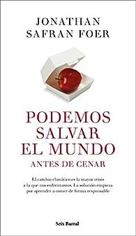 Podemos salvar el mundo antes de cenar par Jonathan Safran Foer