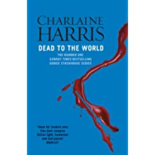 Dead To The World: A True Blood Novel (Sookie Stackhouse Book 4)