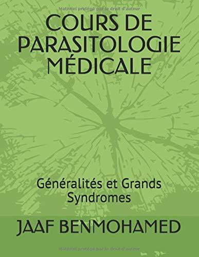 COURS DE PARASITOLOGIE MÉDICALE: Généralités  et Grands Syndromes