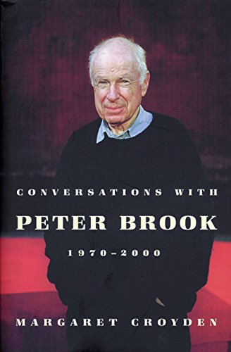 Conversations with Peter Brook 1970-2000