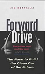 Forward Drive: The Race to Build the Clean Car of the Future by Jim Motavalli (2001-10-01)