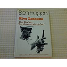 Ben Hogan's Five Lessons: The Modern Fundamentals of Golf (The complete series which appeared in Sports Illustrated)