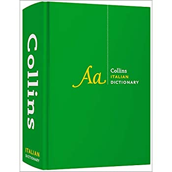 Collins Italian Dictionary Complete And Unabridged: For Advanced Learners And Professionals